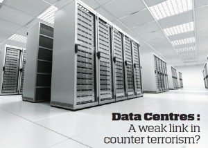 Data Centres – a Weak Link in Counter Terrorism?